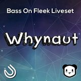 Whynaut @ Bass On Fleek Zomboy Warm Up (liveset)