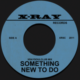 XRAYSOULCLUB MIX#6 - SOMETHING NEW TO DO