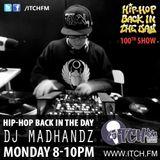DJ MADHANDZ - Hiphopbackintheday Show 100