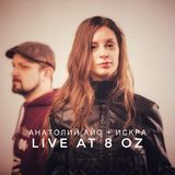 Anatoly Ice + Iskra - live at 8oz (March.01.2020)