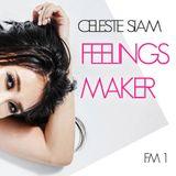 CELESTE SIAM - FeelingsMaker #01