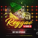 REGGAE VIBES(DJ STONE)