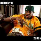 DJ Benny B - 2000s