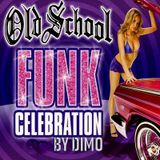 Old School Funk Celebration  '' D.F.P Art Work  Mix ''   Session :  01/2019