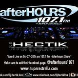 Dj Hectik - 107.1 fm - Afterhours mix April 2014