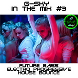 G-Sky In The Mix #3