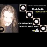 D.J.V.K. -Oldskool Dubplate mix Live for Report2Dancefloor Radio