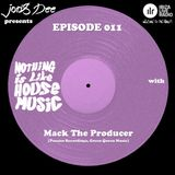 Nothing Is Like House Music #011 with Mack The Producer [Paraiso Recordings, Green Queen Music]