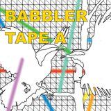 BABBLER – Tape A
