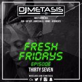 #FreshFridays EP. 37 (Hip Hop, R&B, Dancehall, & Grime) | Instagram @DJMETASIS