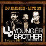 DJ Iridium - Live @ Younger Brother Concert (07-03-11)