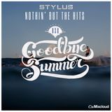 @DjStylusUK - Nothin' But The Hits 038 - Goodbye Summer