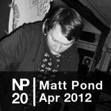 NP20 Matt Pond (Apr 3012)