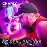 REAL BAD XXX - MAIN ROOM SET - DJ Charly