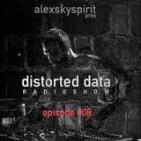 Distorted Data Radio 008