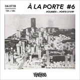 À La Porte #6 - Poussés - Porte d'Ivry