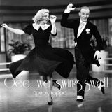 Gee, we swing swell!