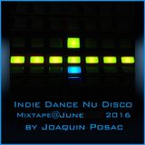 Indie Dance Nu Disco Mixtape@June 2016