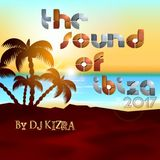 The Sound Of Ibiza 2017 By DJ Kizra
