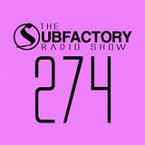 The Subfactory Radio Show #274