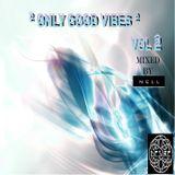 º ONLY GOOD VIBES º vol 2 - MIXED BY Nell Silva