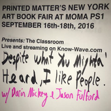 Knowledge Wave Printed Matter's NYABF Presents : DESPITE WHAT YOU MIGHT'A HEARD... - September 17th,