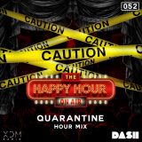 XDM Radio #TheHappyHourOnAir - 052 Quarantine Hour Mix
