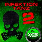 DJ Vyper Toxic - Infektion Tanz 2