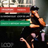 Okayplayer Presents: The Chuck D Birthday Mix by DJ Raydar Ellis