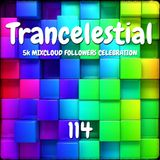 Trancelestial 114 (5k Mixcloud Followers Celebration)