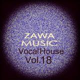 Zawa Music Vocal House Mix Vol.18