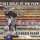 DJ Huda Hudia - Get Down To The Funk