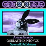 ARIANA GRANDE - One Last Mix Into You (adr23mix) Special DJs Editions BIG ROOM