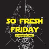 So Fresh Friday Vol. 1 | May 2014