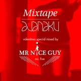 Ajanaku's Valentine Mix Made By Mr Nice Guy