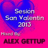 Sesión San Valentín 2013 Mixed By Alex Gettup