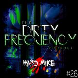 Hard Mike - Dirty Frequency Vol. 26