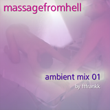 massagefromhell ambient mix 01