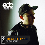 Kill the Noise – EDC Mexico 2018 Mix