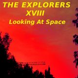 The Explorers XVIII Looking At Space