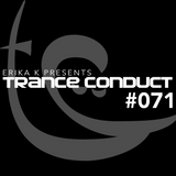Erika K - Trance Conduct 071