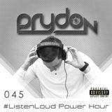#ListenLoud Power Hour 045