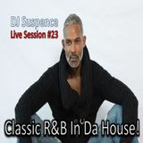 DJ Suspence FB Live Session #23:  Classic RnB In Da House