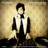 to.Nagel - Good Times And Bad (Chapter One)