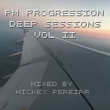 PM Progressions Deep Sessions Vol II Mixed By Mickey Pereira