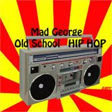 "Mad George ""Old School Hip Hop"" MIX"
