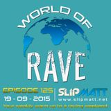 Slipmatt - World Of Rave #125