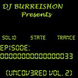BURREISHON Presents... Solid State Trance - Episode 33