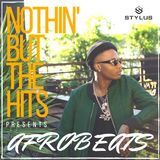 @DJStylusUK - Nothin' But The Hits Presents ' AFROBEAT'