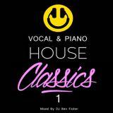 Dj Ben Fisher - Vocal & Piano House Classics - Volume 1